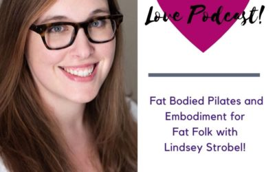 EP 08 – Fat Body  Pilates with Lindsey Strobel