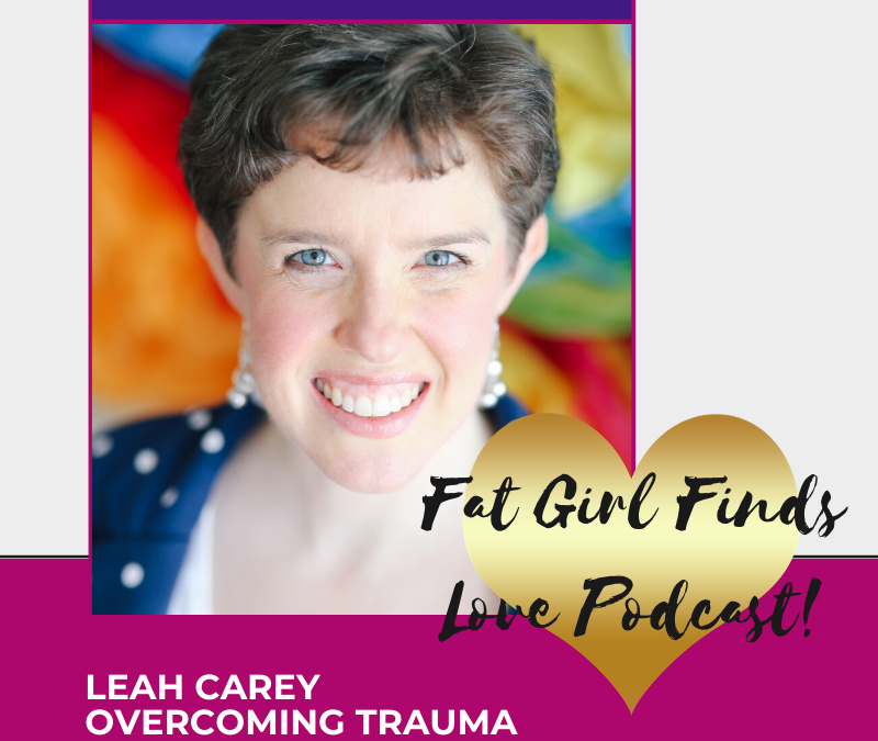 EP 15 – Overcoming Trauma with Leah Carey